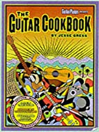 The Guitar Cookbook: The Complete Guide to…