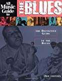 Woodstra, Chris: All Music Guide to the Blues: The Definitive Guide to the Blues