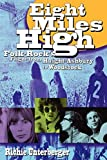 Unterberger, Richie: Eight Miles High: Folk-Rock&#39;s Flight from Haight-Ashbury to Woodstock