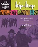 Bogdanov, Vladimir: All Music Guide to Hip-Hop : The Definitive Guide to Rap and Hip-Hop