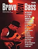 Chris Jisi: Brave New Bass: Interviews and Lessons with the Innovators, Trendsetters and Visionaries