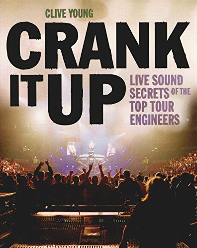 crank-it-up-live-sound-secrets-of-the-top-tour-engineers