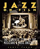 Yanow, Scott: Jazz On Film: The Complete Story of the Musicians & Music on Screen