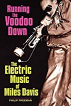 Running the Voodoo Down: The Electric Music…