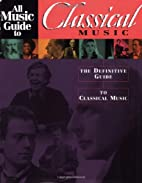 All Music Guide to Classical Music by Chris…