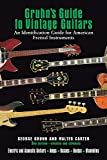 Carter, Walter: Gruhn's Guide To Vintage Guitars Updated and Revised Third Edition (Book)