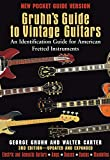 Carter, Walter: Gruhn's Guide to Vintage Guitars: An Identification Guide for American Fretted Instruments First Pocket Guide Edition (Book)