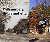 Yetter, George Humphrey: Williamsburg Before and After: The Rebirth of Virginia's Colonial Capital