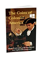 The Coins of Colonial America: World Trade…