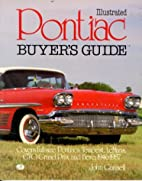 Illustrated Pontiac Buyer's Guide by John…