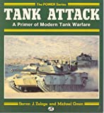 Zaloga, Steven J.: Tank Attack: A Primer of Modern Tank Warfare (Military Power)