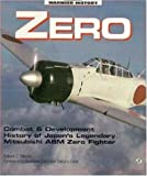 Mikesh, Robert C.: Zero/Combat &amp; Development History of Japan&#39;s Legendary Mitsubishi A6m Zero Fighter