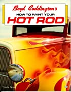 Boyd Coddington's How to Paint Your Hot Rod…