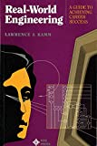 Kamm, Lawrence J.: Real-World Engineering: A Guide to Achieving Career Success