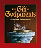 The Gift of Godparents: For Those Chosen…