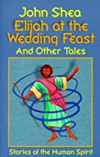 Elijah at the Wedding Feast and Other Tales:…