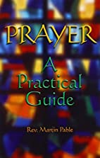 Prayer: A Practical Guide by Martin W. Pable