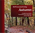 Well Seasoned Living Autumn: A Guided…
