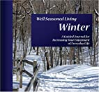Well Seasoned Living Winter: A Guided…