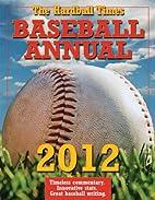 The Hardball Times Baseball Annual 2012 by…