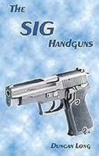 The SIG Handguns by Duncan Long