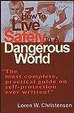 Christensen, Loren W.: How to Live Safely in a Dangerous World