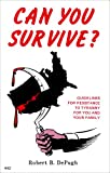 Depugh, Robert B.: Can You Survive
