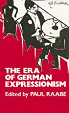 The Era of German Expressionism by Paul…