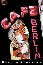 Cafe Berlin by Harold Nebenzal