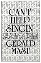 Can't Help Singin' by Gerald Mast