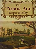 Ridley, Jasper Godwin: The Tudor Age