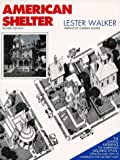 Walker, Les: American Shelter: An Illustrated Encyclopedia of the American Home