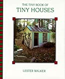 Walker, Les: The Tiny Book of Tiny Houses