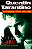 Clarkson, Wensley: Quentin Tarantino: Shooting from the Hip
