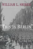This is Berlin. Reporting from Nazi Germany…