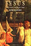 Ellegard, Alvar: Jesus: One Hundred Years Before Christ