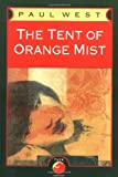 West, Paul: The Tent of Orange Mist