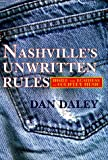 Daley, Dan: Nashville&#39;s Unwritten Rules: Inside the Business of Country Music