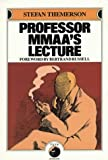 Themerson, Stefan: Professor Mmaa&#39;s Lecture