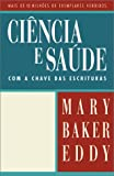 Eddy, Mary Baker: Ciencia E Saude Com a Chave Das Escrituras/Science and Health With Key to the Scriptures: Bilingual Edition (Portuguese/English)