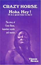 Crazy Horse Hoka Hey! (It Is a Good Time to…