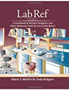Lab Ref, Volume 1: A Handbook of Recipes,…