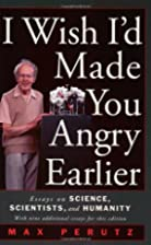 I Wish I'd Made You Angry Earlier: Essays on…