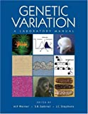 Michael P. Weiner: Genetic Variation: A Laboratory Manual