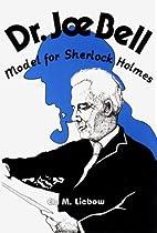 Dr. Joe Bell: Model for Sherlock Holmes by…