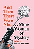 Bakerman, Jane S.: And Then There Were Nine More Women of Mystery