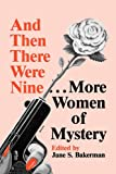 Jane S. Bakerman: And Then There Were Nine. . .: More Women of Mystery