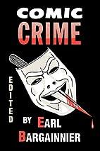Comic Crime by Earl F. Bargainnier