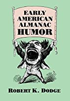 Early American Almanac Humor by Robert K.…