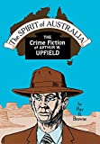 Ray B. Browne: The Spirit of Australia: The Crime Fiction of Arthur W. Upfield